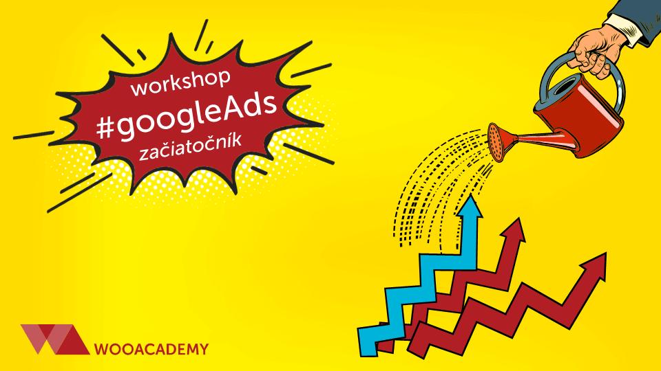 Workshop – Google Ads pre začiatočníkov