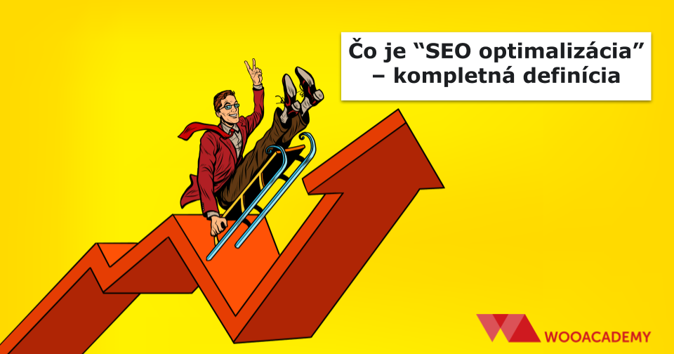Čo je SEO optimalizácia (kompletná definícia)