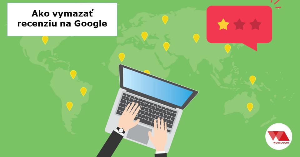 Ako vymazať recenziu na Google (2019/2020)