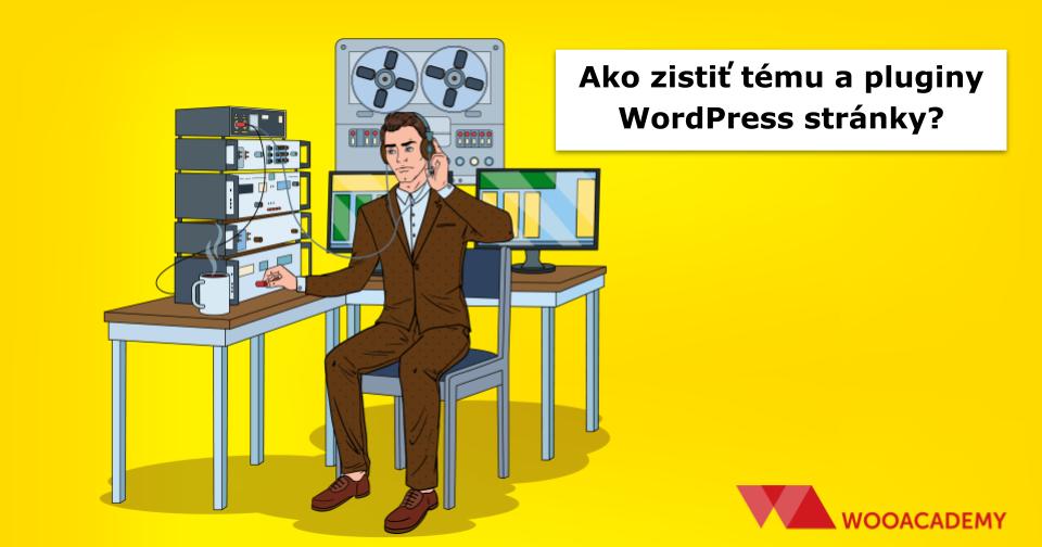 Ako zistiť akú tému používa WordPress stránka