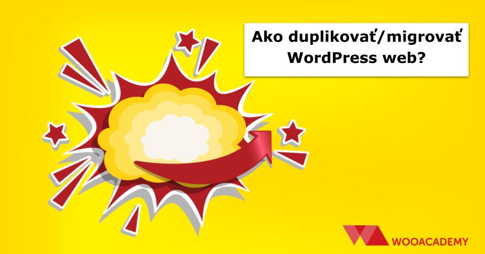Migrácia / duplikovanie WordPress webu bez znalosti databázy