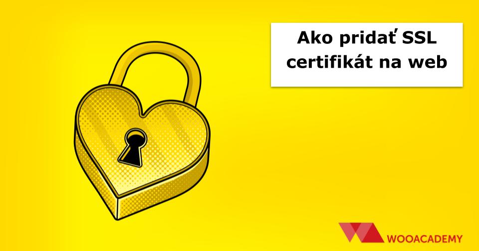 Ako pridať SSL certifikát na web zadarmo