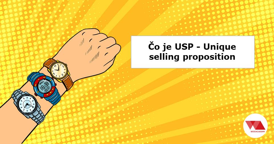 Čo je USP (Unique Selling Proposition) – a čo nie je USP