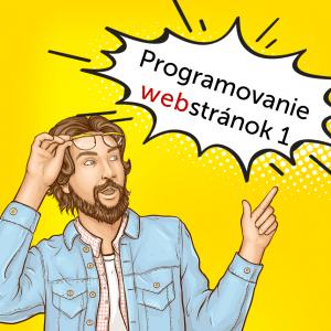 Programovanie webových stránok 1 (HTML + CSS)
